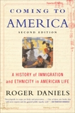 Coming to America (Second Edition): A History of Immigration and Ethnicity in American Life, Daniels, Roger