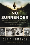 No Surrender: The Story of an Ordinary Soldier's Extraordinary Courage in the Face of Evil, Edmonds, Christopher & Century, Douglas