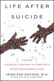 Life After Suicide: Finding Courage, Comfort & Community After Unthinkable Loss, Ashton, Jennifer