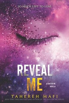 Reveal Me, Mafi, Tahereh