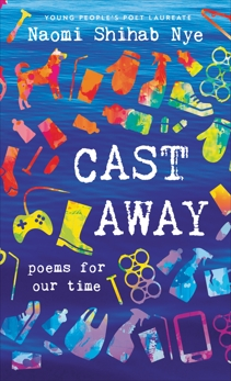 Cast Away: Poems of Our Time, Nye, Naomi Shihab