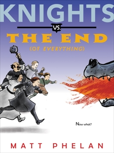 Knights vs. the End (of Everything)