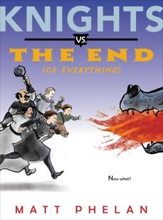 Knights vs. the End (of Everything), Phelan, Matt