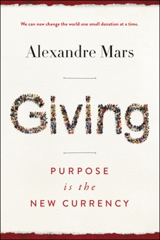 Giving: Purpose Is the New Currency, Mars, Alexandre