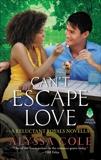 Can't Escape Love: A Reluctant Royals Novella, Cole, Alyssa