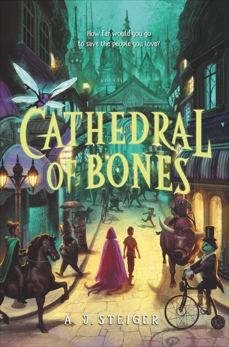 Cathedral of Bones, Steiger, A. J.