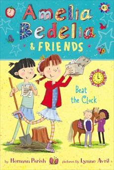 Amelia Bedelia & Friends #1: Amelia Bedelia & Friends Beat the Clock, Parish, Herman