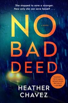 No Bad Deed: A Novel, Chavez, Heather