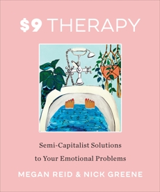 $9 Therapy: Semi-Capitalist Solutions to Your Emotional Problems, Reid, Megan & Greene, Nick