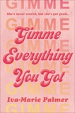 Gimme Everything You Got, Palmer, Iva-Marie