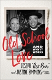 Old School Love: And Why It Works, Simmons, Joseph