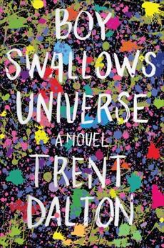 Boy Swallows Universe: A Novel, Dalton, Trent