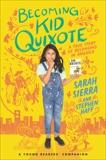 Becoming Kid Quixote: A True Story of Belonging in America, Haff, Stephen & Sierra, Sarah