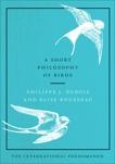 A Short Philosophy of Birds, Dubois, Philippe J. & Rousseau, Elise