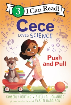 Cece Loves Science: Push and Pull, Derting, Kimberly & Johannes, Shelli R.