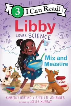 Libby Loves Science: Mix and Measure, Derting, Kimberly & Johannes, Shelli R.