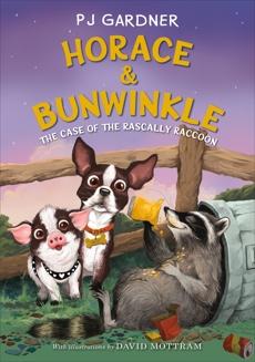 Horace & Bunwinkle: The Case of the Rascally Raccoon, Gardner, PJ