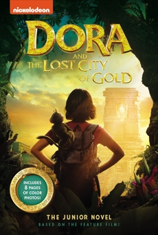 Dora and the Lost City of Gold: The Junior Novel, Behling, Steve