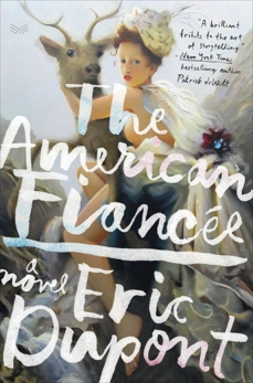 The American Fiancee: A Novel, Dupont, Eric