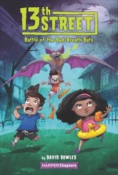 13th Street #1: Battle of the Bad-Breath Bats, Bowles, David