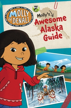 Molly of Denali: Molly's Awesome Alaska Guide, WGBH Kids
