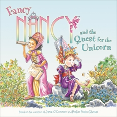 Fancy Nancy and the Quest for the Unicorn, O'Connor, Jane