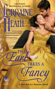 The Earl Takes a Fancy: A Sins for All Seasons Novel, Heath, Lorraine