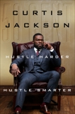 Hustle Harder, Hustle Smarter, Jackson, Curtis