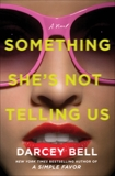 Something She's Not Telling Us: A Novel, Bell, Darcey