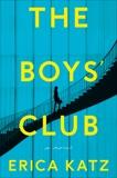 The Boys' Club: A Novel, Katz, Erica