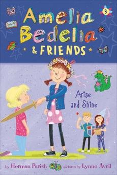 Amelia Bedelia & Friends #3: Amelia Bedelia & Friends Arise and Shine, Parish, Herman