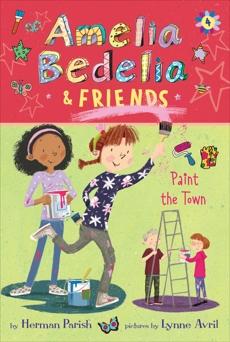 Amelia Bedelia & Friends #4: Amelia Bedelia & Friends Paint the Town, Parish, Herman