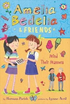 Amelia Bedelia & Friends #5: Amelia Bedelia & Friends Mind Their Manners, Parish, Herman