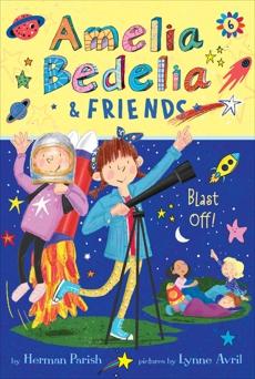 Amelia Bedelia & Friends #6: Amelia Bedelia & Friends Blast Off, Parish, Herman