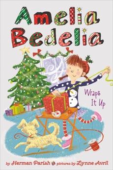 Amelia Bedelia  Holiday Chapter Book #1: Amelia Bedelia Wraps It Up, Parish, Herman