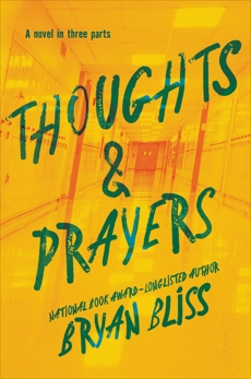 Thoughts & Prayers: A Novel in Three Parts, Bliss, Bryan