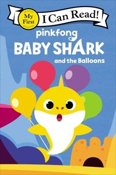 Baby Shark: Baby Shark and the Balloons, Pinkfong