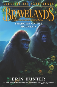 Bravelands: Curse of the Sandtongue #1: Shadows on the Mountain, Hunter, Erin