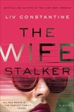 The Wife Stalker: A Novel, Constantine, Liv