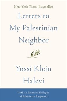 Letters to My Palestinian Neighbor, Halevi, Yossi Klein