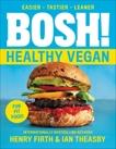 BOSH!: Healthy Vegan, Theasby, Ian & Firth, Henry David