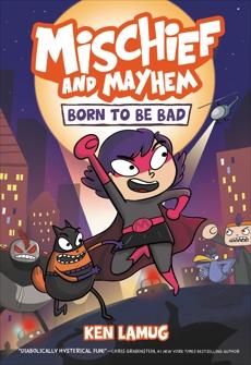 Mischief and Mayhem #1: Born to Be Bad, Lamug, Ken