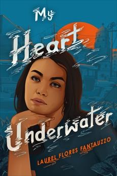 My Heart Underwater, Fantauzzo, Laurel Flores