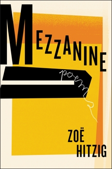 Mezzanine: Poems, Hitzig, Zoe