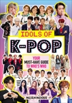 Idols of K-Pop: Your Must-Have Guide to Who's Who, Mackenzie, Malcolm