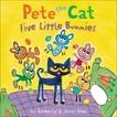 Pete the Cat: Five Little Bunnies, Dean, Kimberly & Dean, James