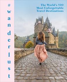 #wanderlust: The World's 500 Most Unforgettable Travel Destinations, Trojanova, Sabina