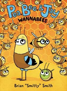 Pea, Bee, & Jay #2: Wannabees, Smith, Brian