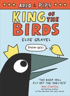 Arlo & Pips: King of the Birds, Gravel, Elise