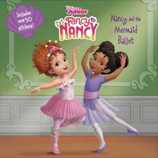 Disney Junior Fancy Nancy: Nancy and the Mermaid Ballet, Parent, Nancy
